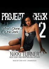 Project Chick Ii : What's Done in the Dark by Nikki Turner (2013, CD,...