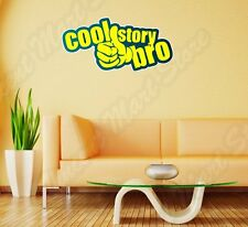 "Cool Story Bro Funny Internet Chat Wall Sticker Room Interior Decor 25""X16"""