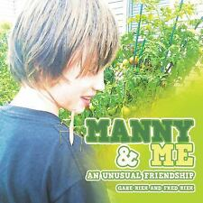 Manny and Me : An Unusual Friendship by Gabe Riek and Fred Riek (2014,...