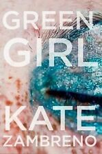 Green Girl : A Novel by Kate Zambreno (2014, Paperback)