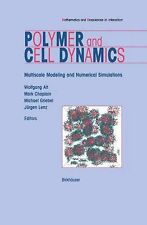 Polymer and Cell Dynamics : Multiscale Modelling and Numerical Simulations...