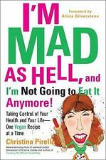 I'm as Mad as Hell, and I'm Not Going to Eat It Anymore! : Taking Control of...