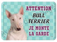 Pancarte métal Attention au chien - Je monte la garde - Bull Terrier NEUF