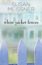 White Picket Fences: A Novel by Meissner, Susan