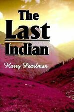 The Last Indian by Harry Pearlman (2000, Paperback)
