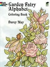 Dover Coloring Bks.: Garden Fairy Alphabet by Darcy May (1996, Paperback)