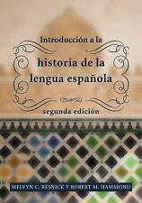 Introducción a la Historia de La Lengua Española, 2nd Edition (Spanish Edition),