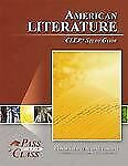 American Literature CLEP Test Study Guide - PassYourClass by PassYourClass...