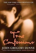 True Confessions by John Gregory Dunne (2005, Paperback)