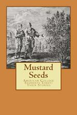 Mustard Seeds : Their Stories by Students At The College Of Staten Island,...