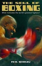 The Soul of Boxing : What Motivates the World's Greatest Fighters? by Phil...