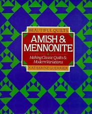 Beautiful Quilts: Amish and Mennonite : Making Classic Quilts & Modern Variation