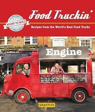 Food Truckin' : Recipes from the World's Best Food Trucks by Graffito...