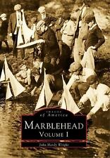 Images of America Ser.: Marblehead Vol. 1 by John Hardy Wright (1996, Paperback)