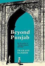 Beyond Punjab : A Sequel to Punjabi Century by Prakash Tandon (1972, Hardcover)