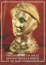 HAUTE-VIENNE + Histoire de la ville de SAINT YRIEIX LA PERCHE et son fondateur