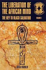 The Liberation of the African Mind by Adisa Franklin (2005, Paperback)