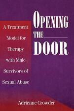 Opening The Door: A Treatment Model For Therapy With Male Survivors Of Sexual Ab