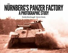 NURNBERG'S PANZER FACTORY A PHOTOGRAPHIC STUDY Panzerwrecks BUY AMERICAN