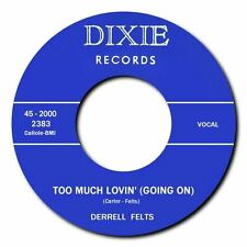 "DERRELL FELTS -""TOO MUCH LOVIN"" b/w ""SHAKE IT UP & MOVE"" ROCKABILLY MONSTERS!"