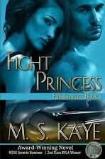Full Contact: Fight Princess by M. Kaye (2013, Paperback)