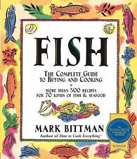 Fish : The Complete Guide to Buying and Cooking by Mark Bittman (1999,...