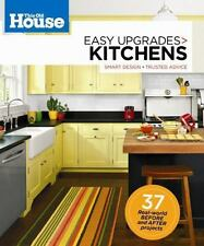 This Old House Easy Upgrades: Kitchens: Smart Design, Trusted Advice, Editors of