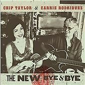 Chip Taylor & Carrie Rodriguez - The New Bye & Bye NEW CD