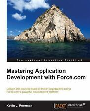 Mastering Application Development with Force. com by Kevin J. Poorman (2016,...