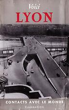 Voici Lyon - Joseph Jolinon - Eds. Flammarion - 1958