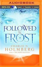 Followed by Frost by Charlie N. Holmberg (2015, MP3 CD, Unabridged)