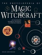 The Encyclopedia of Magic and Witchcraft : An Illustrated Historical...