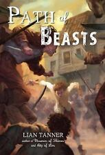 The Keepers Trilogy: Path of Beasts Bk. 3 by Lian Tanner (2013, Paperback)