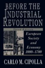 Before the Industrial Revolution : European Society and Economy, 1000-1700 by...