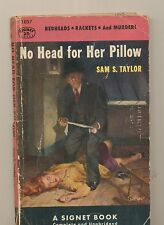 No Head for Her Pillow  Sam S Taylor, Signet Book,1st Printing 1953, Paperback