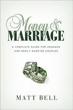 Money and Marriage: A Complete Guide for Engaged and Newly Married Couples, Bell