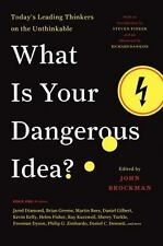 Edge Question Ser.: What Is Your Dangerous Idea? : Today's Leading Thinkers...