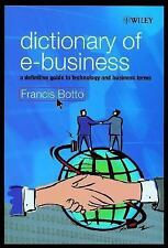 Dictionary of E-Business: A Definitive Guide to Technology and Business Terms, F