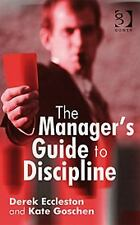 The Manager's Guide to Discipline by Kate Goschen and Derek Eccleston (2008,...