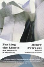 Pushing the Limits : New Adventures in Engineering by Henry Petroski