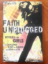Faith Unplugged : Stories for Girls to Challenge What You Believe & How You Live