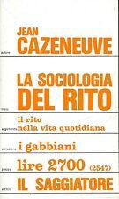 Jean Cazeneuve = LA SOCIOLOGIA DEL RITO Coll. I Gabbiani N° 118