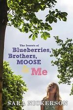 The Secrets of Blueberries, Brothers, Moose & Me-new hardcover book
