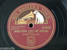 78rpm DANNY MALONE when irish eyes are smiling / her name is mary