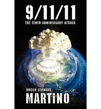 9-11-11 : The Tenth Anniversary Attack by Rocco Leonard Martino