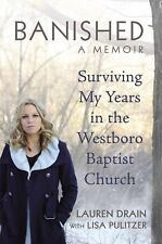 Banished : Surviving My Years in the Westboro Baptist Church by Lauren Drain...