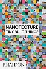Nanotecture : Tiny Built Things by Rebecca Roke (2016, Hardcover)