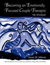 Becoming an Emotionally Focused Couple Therapist: The Workbook, Woolley, Scott,