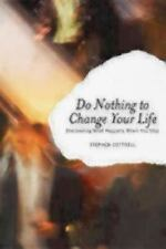 Do Nothing to Change Your Life: Discovering What Happens When You Stop-ExLibrary