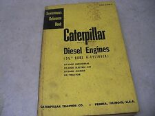 SERVICEMEN'S REFERENCE BOOK CATERPILLAR DIESEL ENGINES D13000 INDUSTRIAL  D8 TRA